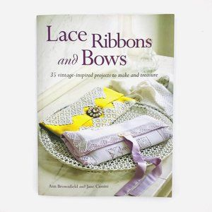 NEW Book Lace Ribbons & Bows 35 Vintage Projects